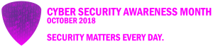 Cyber Security Awareness Month - October 2018 - Security matters every day