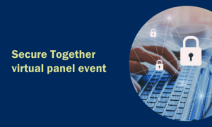 Secure Together virtual panel event